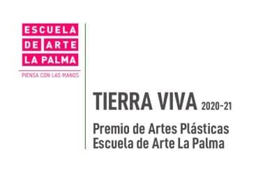 """Premio de Artes Plásticas Escuela de Arte La Palma 2020-21: """"TIERRA VIVA"""""""
